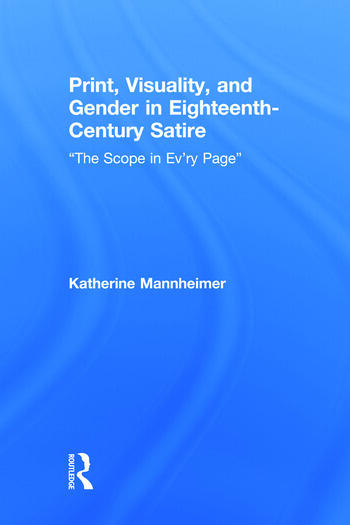 """Print, Visuality, and Gender in Eighteenth-Century Satire """"The Scope in Ev'ry Page"""" book cover"""