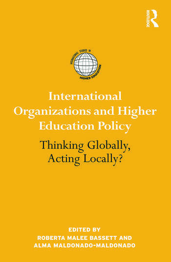 International Organizations and Higher Education Policy Thinking Globally, Acting Locally? book cover