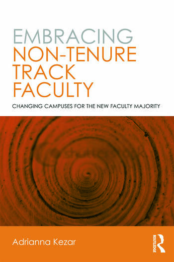 Embracing Non-Tenure Track Faculty Changing Campuses for the New Faculty Majority book cover