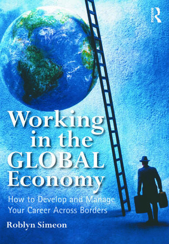 Working in the Global Economy How to Develop and Manage Your Career Across Borders book cover