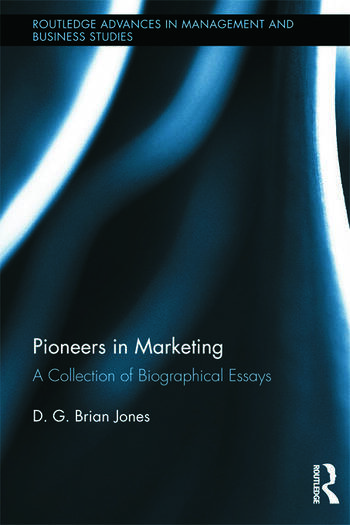 Pioneers in Marketing A Collection of Biographical Essays book cover