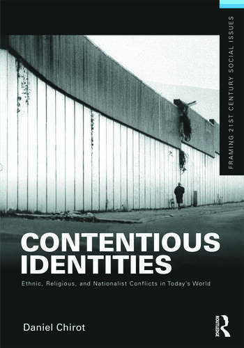 Contentious Identities Ethnic, Religious and National Conflicts in Today's World book cover
