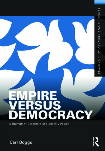 Empire Versus Democracy The Triumph of Corporate and Military Power book cover
