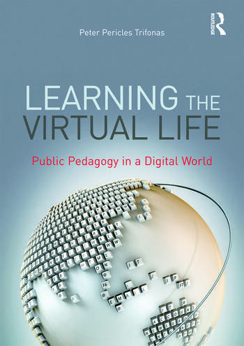 Learning the Virtual Life Public Pedagogy in a Digital World book cover