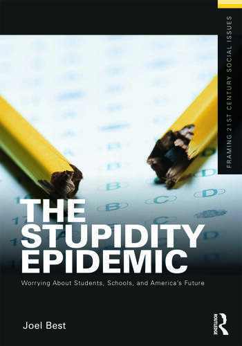The Stupidity Epidemic Worrying About Students, Schools, and America's Future book cover