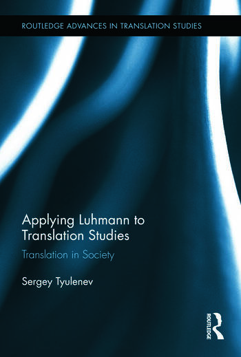 Applying Luhmann to Translation Studies Translation in Society book cover