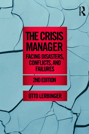The Crisis Manager Facing Disasters, Conflicts, and Failures book cover