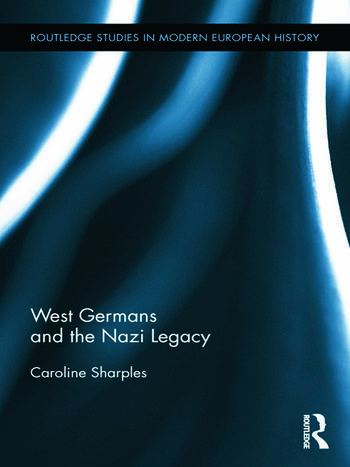 West Germans and the Nazi Legacy book cover
