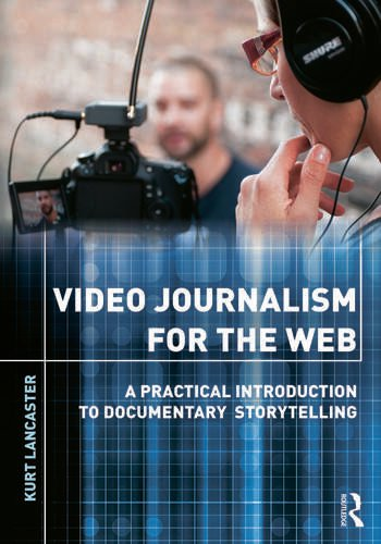 Video Journalism for the Web A Practical Introduction to Documentary Storytelling book cover