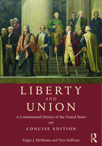 Liberty and Union A Constitutional History of the United States, concise edition book cover