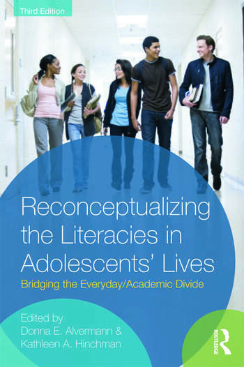 Reconceptualizing the Literacies in Adolescents' Lives Bridging the Everyday/Academic Divide, Third Edition book cover