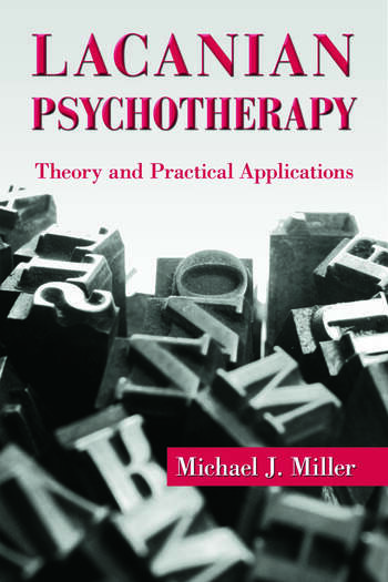 Lacanian Psychotherapy Theory and Practical Applications book cover