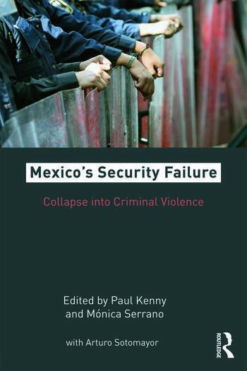 Mexico's Security Failure Collapse into Criminal Violence book cover