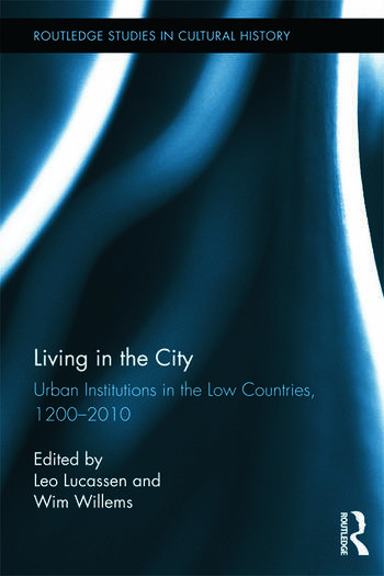 Living in the City Urban Institutions in the Low Countries, 1200–2010 book cover