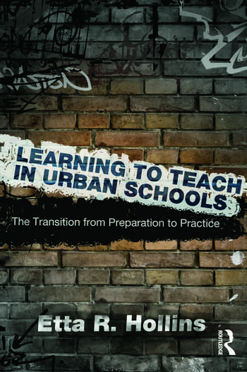 Learning to Teach in Urban Schools The Transition from Preparation to Practice book cover
