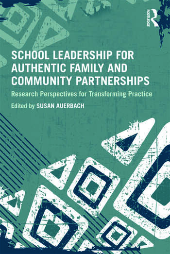 School Leadership for Authentic Family and Community Partnerships Research Perspectives for Transforming Practice book cover