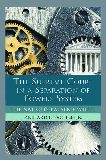 The Supreme Court in a Separation of Powers System The Nation's Balance Wheel book cover