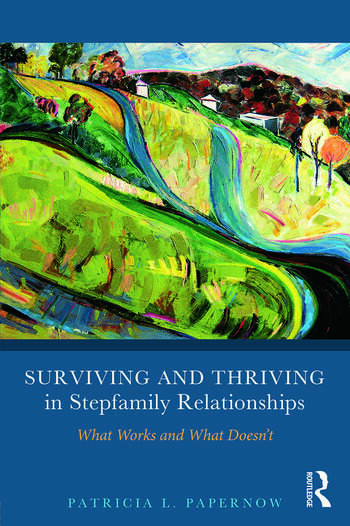 Surviving and Thriving in Stepfamily Relationships What Works and What Doesn't book cover