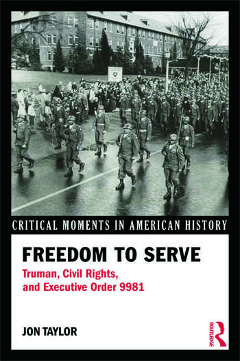 Freedom to Serve Truman, Civil Rights, and Executive Order 9981 book cover