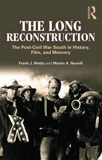 The Long Reconstruction The Post-Civil War South in History, Film, and Memory book cover