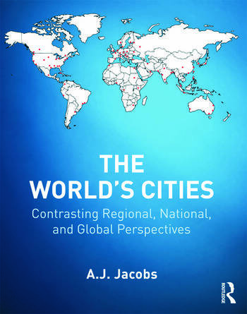 The World's Cities Contrasting Regional, National, and Global Perspectives book cover