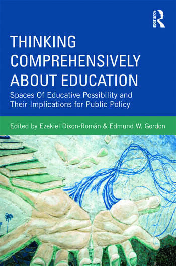 Thinking Comprehensively About Education Spaces of Educative Possibility and their Implications for Public Policy book cover