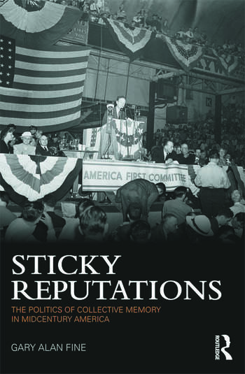 Sticky Reputations The Politics of Collective Memory in Midcentury America book cover