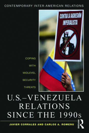 U.S.-Venezuela Relations since the 1990s Coping with Midlevel Security Threats book cover