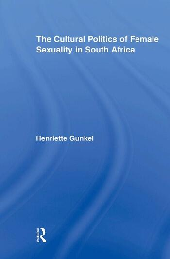 The Cultural Politics of Female Sexuality in South Africa book cover