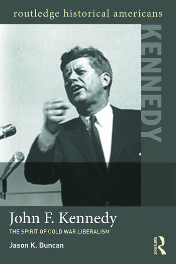 John F. Kennedy The Spirit of Cold War Liberalism book cover