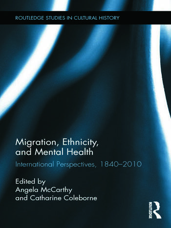 Migration, Ethnicity, and Mental Health International Perspectives, 1840-2010 book cover