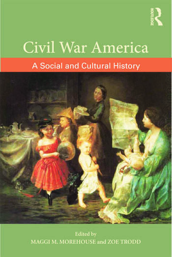 Civil War America A Social and Cultural History with Primary Sources book cover