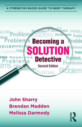 Becoming a Solution Detective A Strengths-Based Guide to Brief Therapy book cover