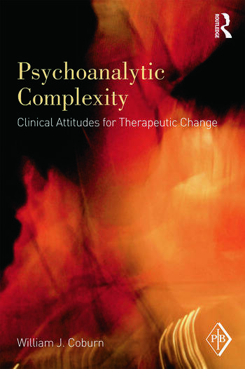 Psychoanalytic Complexity Clinical Attitudes for Therapeutic Change book cover