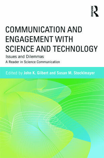 Communication and Engagement with Science and Technology Issues and Dilemmas - A Reader in Science Communication book cover
