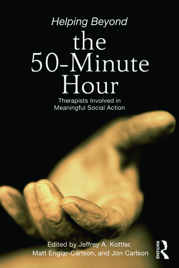 Helping Beyond the 50-Minute Hour Therapists Involved in Meaningful Social Action book cover
