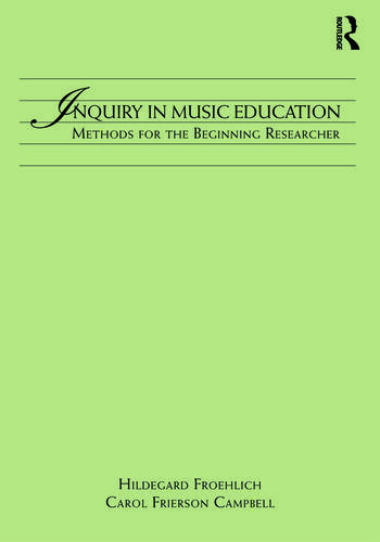 Inquiry in Music Education Concepts and Methods for the Beginning Researcher book cover