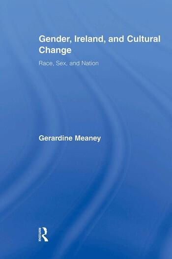 Gender, Ireland and Cultural Change Race, Sex and Nation book cover
