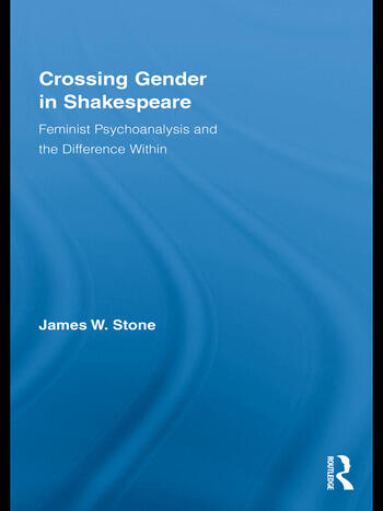 Crossing Gender in Shakespeare Feminist Psychoanalysis and the Difference Within book cover