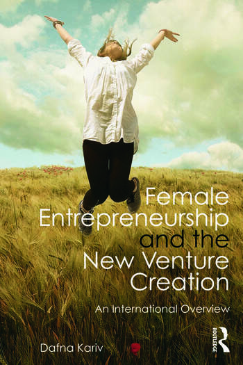 Female Entrepreneurship and the New Venture Creation An International Overview book cover