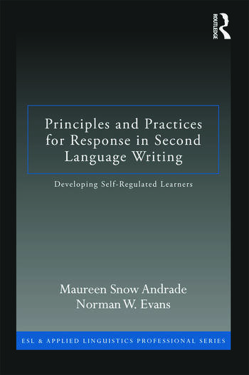Principles and Practices for Response in Second Language Writing Developing Self-Regulated Learners book cover