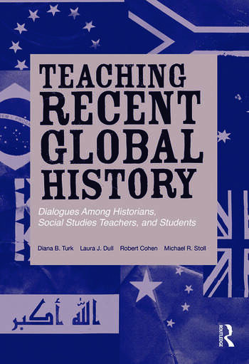 Teaching Recent Global History Dialogues Among Historians, Social Studies Teachers and Students book cover