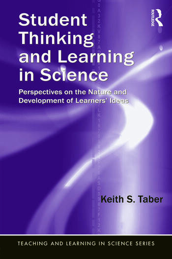 Student Thinking and Learning in Science Perspectives on the Nature and Development of Learners' Ideas book cover