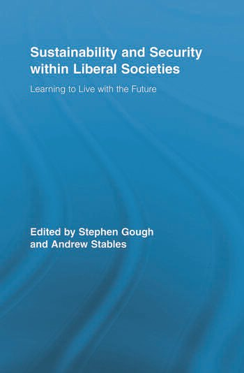 Sustainability and Security within Liberal Societies Learning to Live with the Future book cover