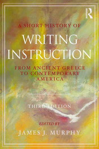 A Short History of Writing Instruction From Ancient Greece to Contemporary America book cover