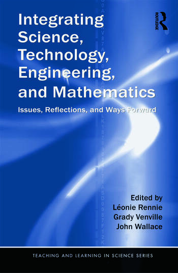 Integrating Science, Technology, Engineering, and Mathematics Issues, Reflections, and Ways Forward book cover