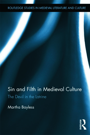 Sin and Filth in Medieval Culture The Devil in the Latrine book cover