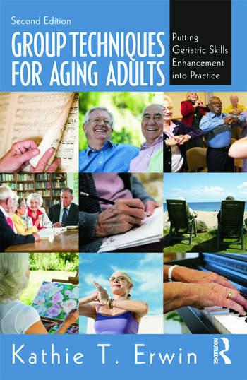 Group Techniques for Aging Adults Putting Geriatric Skills Enhancement into Practice book cover