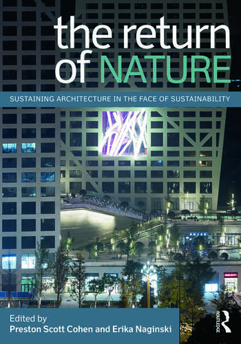 The Return of Nature Sustaining Architecture in the Face of Sustainability book cover