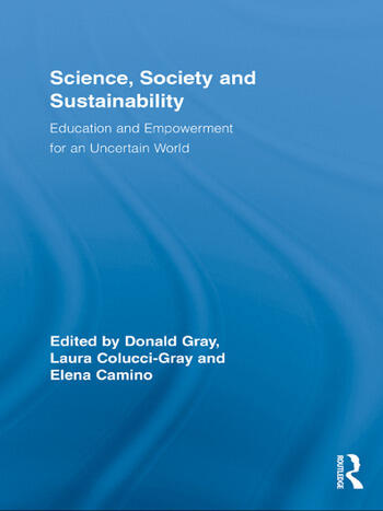 Science, Society and Sustainability Education and Empowerment for an Uncertain World book cover